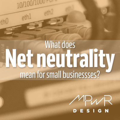 What does net neutrality mean for small businesses?