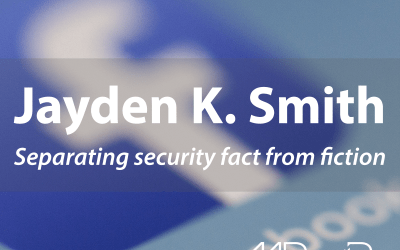 Jayden K. Smith: Separating security fact from fiction