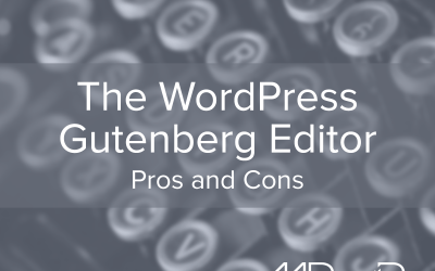 Pros and cons of the new WordPress Gutenberg editor
