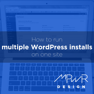 How run multiple WordPress installs on one site