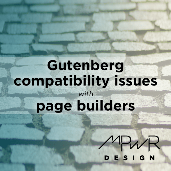 Gutenberg compatibility issues with page builders