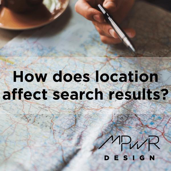 How does location affect search results?