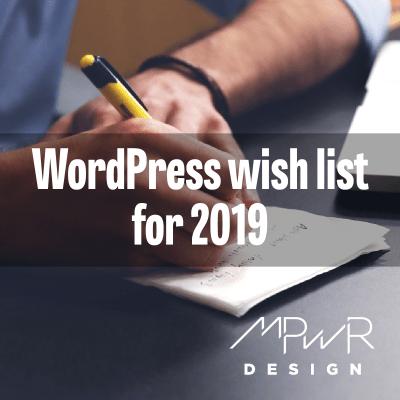 WordPress wish list for 2019