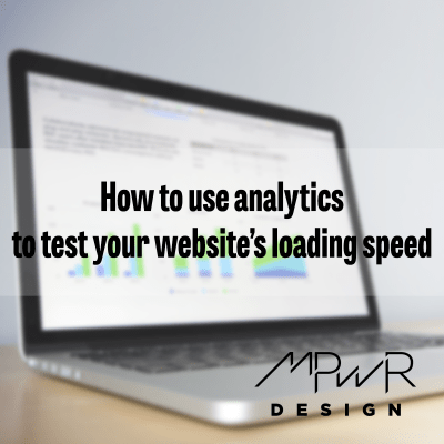 How to use analytics to test your website's loading speed