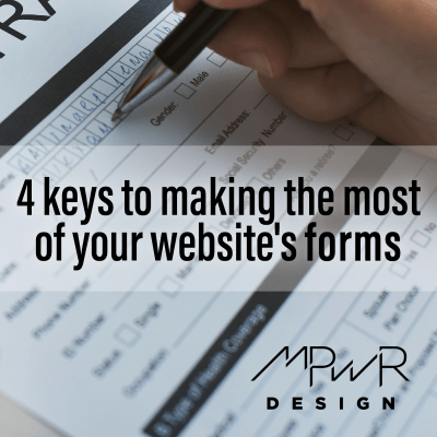 4 keys to making the most of your website's forms