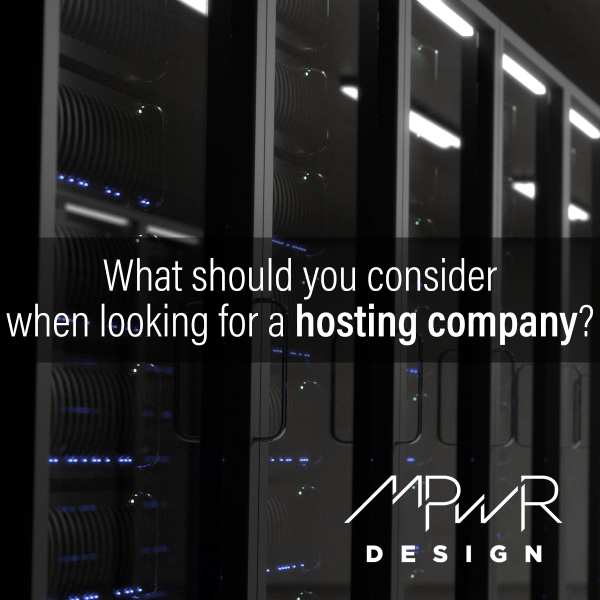 What should you consider when looking for a hosting company?