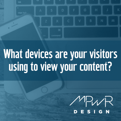 What devices are your visitors using to view your content?