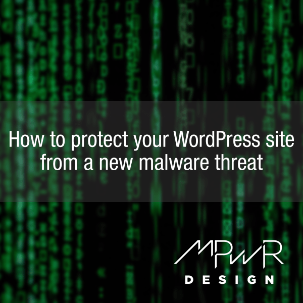 How to protect your WordPress site for a new malware threat