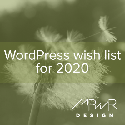 WordPress wish list for 2020