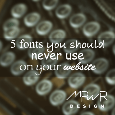 5 fonts you should never use on your website