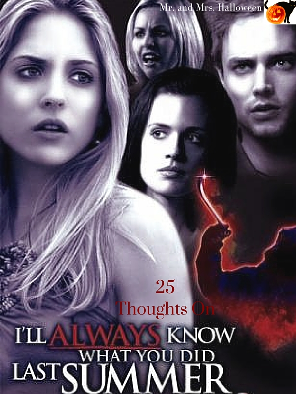 25 Thoughts On 'I'll Always Know What You Did Last Summer'