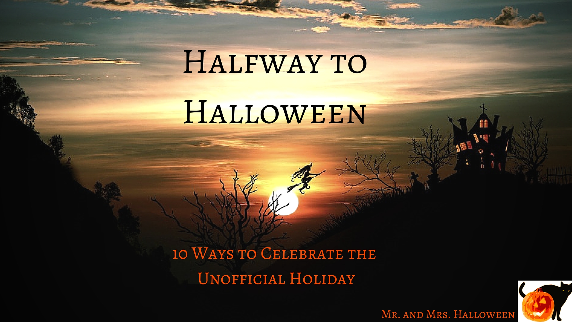 Halfway to Halloween: 10 Ways to Celebrate the Unofficial Holiday ...