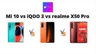 Mi 10 vs iQOO3 vs realme X50 Pro
