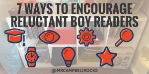 Seven Ways To Encourage Reluctant Boy Readers