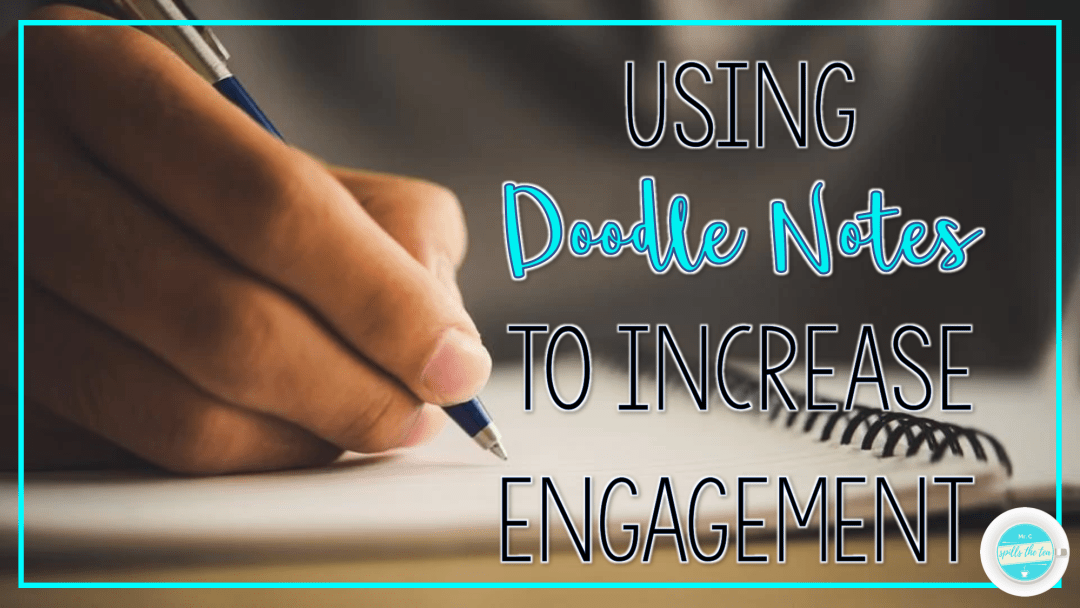 Using Doodle Notes to Increase Engagement – Mr  C Spills the Tea