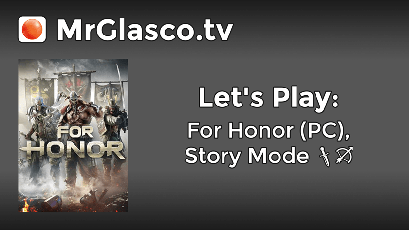 Let's Play: For Honor (PC), Story Mode