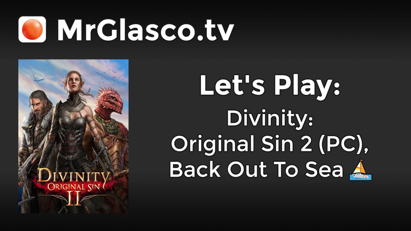 Let's Play: Divinity: Original Sin 2 (PC), Back Out To Sea