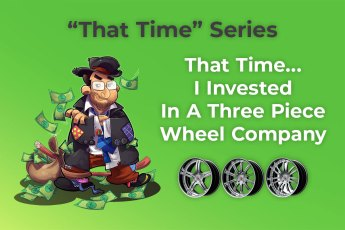 That Time I Invested In A Three Piece Wheel Company