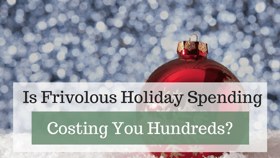 Is Frivolous Holiday Spending Costing You Hundreds?