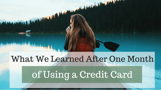 What We Learned After One Month of Using a Credit Card