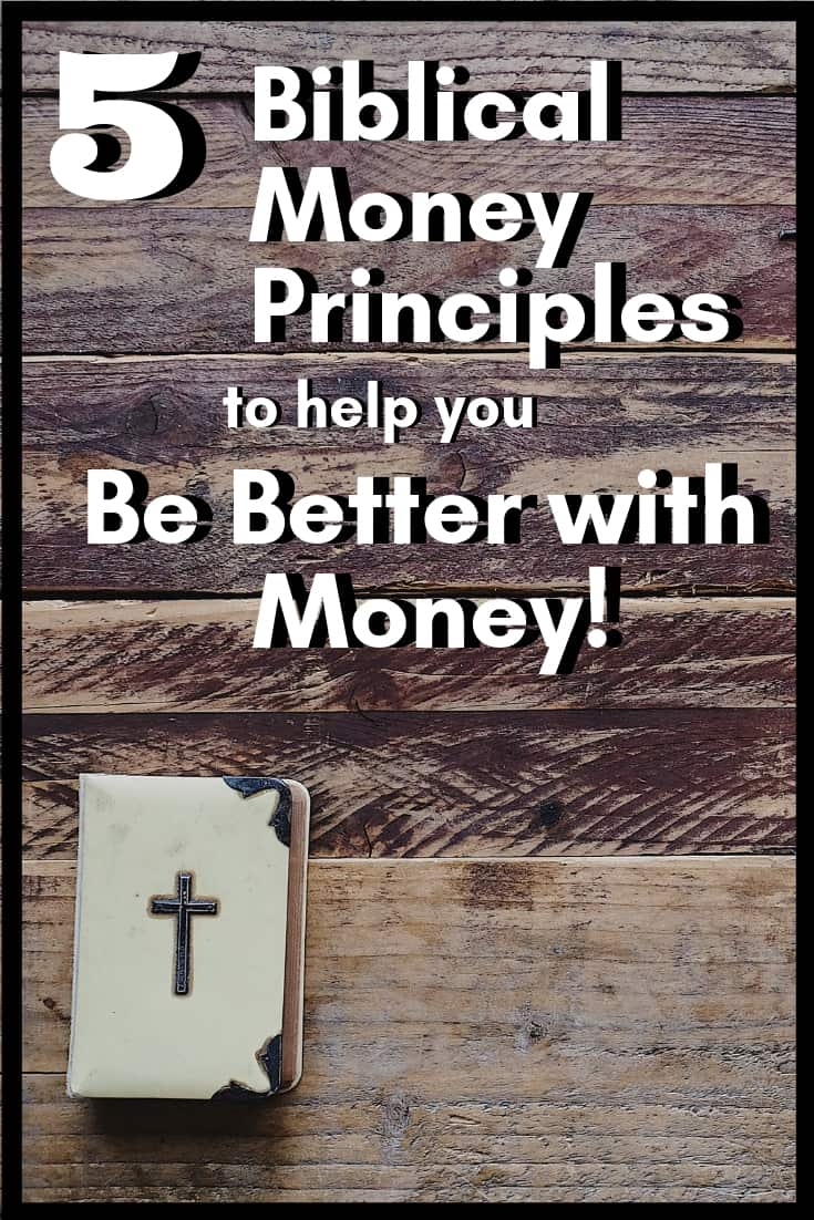 5 Most Powerful Money Principles in the Bible to Be Better With Money
