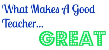 What-Makes-A-Good-Teacher-Great