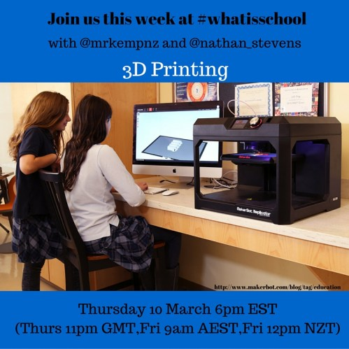 Join us at #whatisschool 3D printing