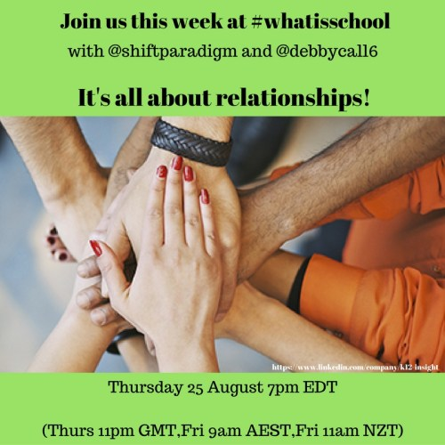 Join us at #whatisschool Relationships
