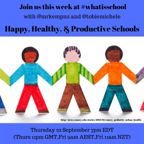 join-us-at-whatisschool-happy-healthy-and-productive-schools