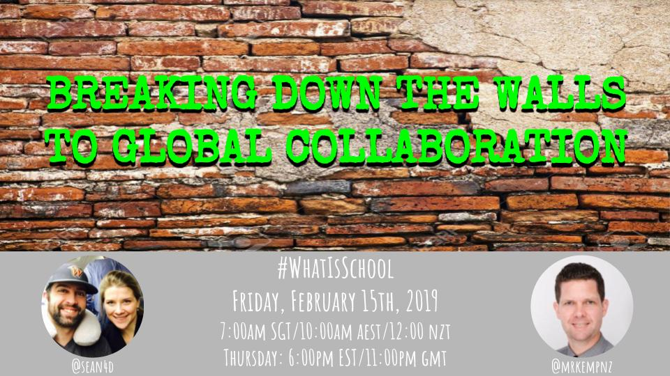 """What is School? """"Breaking down the walls to Global Collaboration"""""""