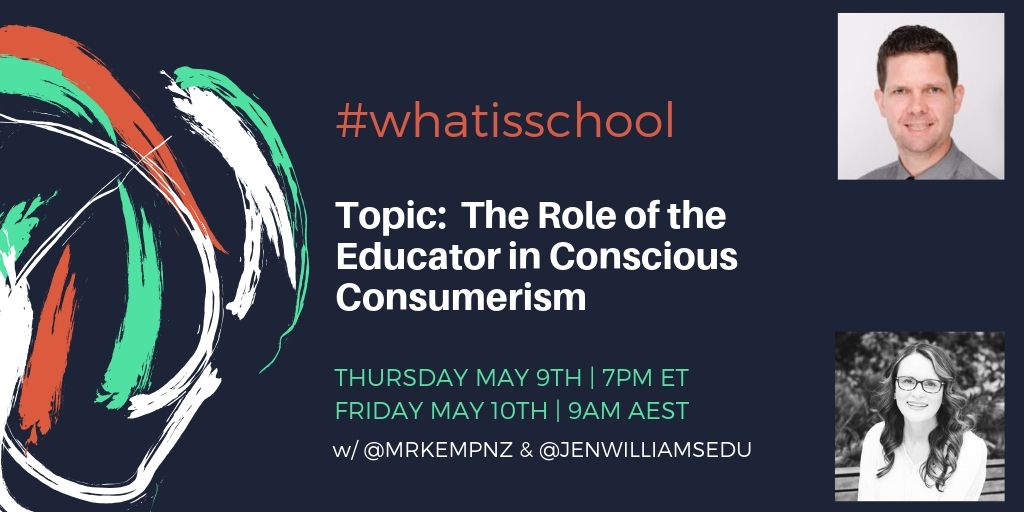 "What is School? ""The Role of the Educator in Conscious Consumerism"""