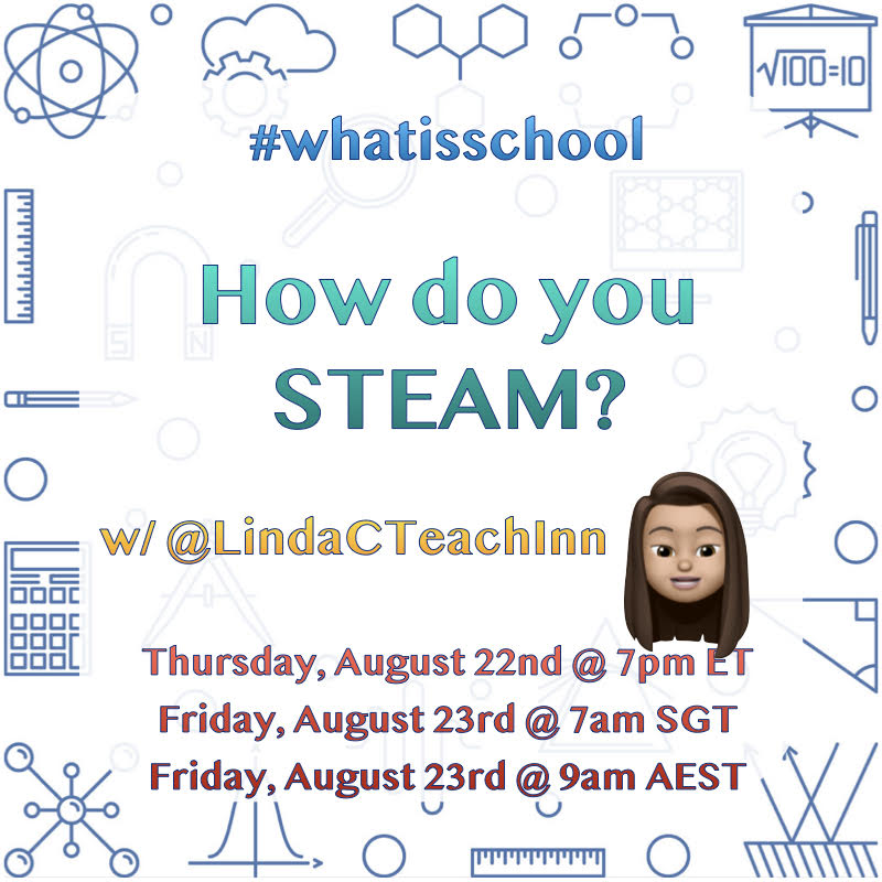 "#whatisschool ""How do you STEAM?"""