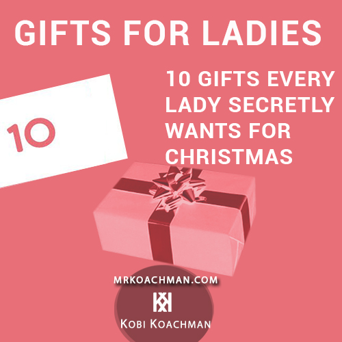 10 Gifts Every Lady Secretly Wants For Christmas
