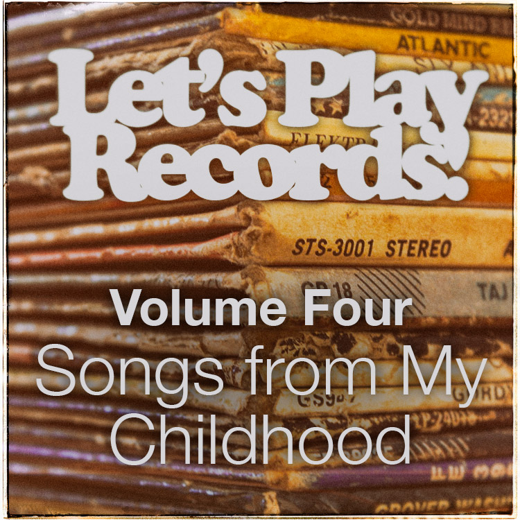 Mix of Songs from My Childhood (Let's Play Records! 4)