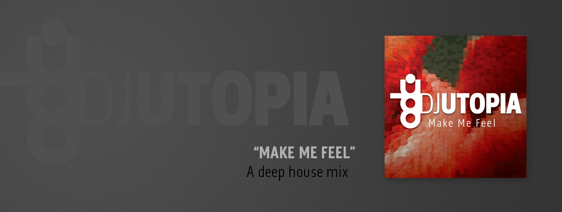 New Mix for 2014 – Make Me Feel