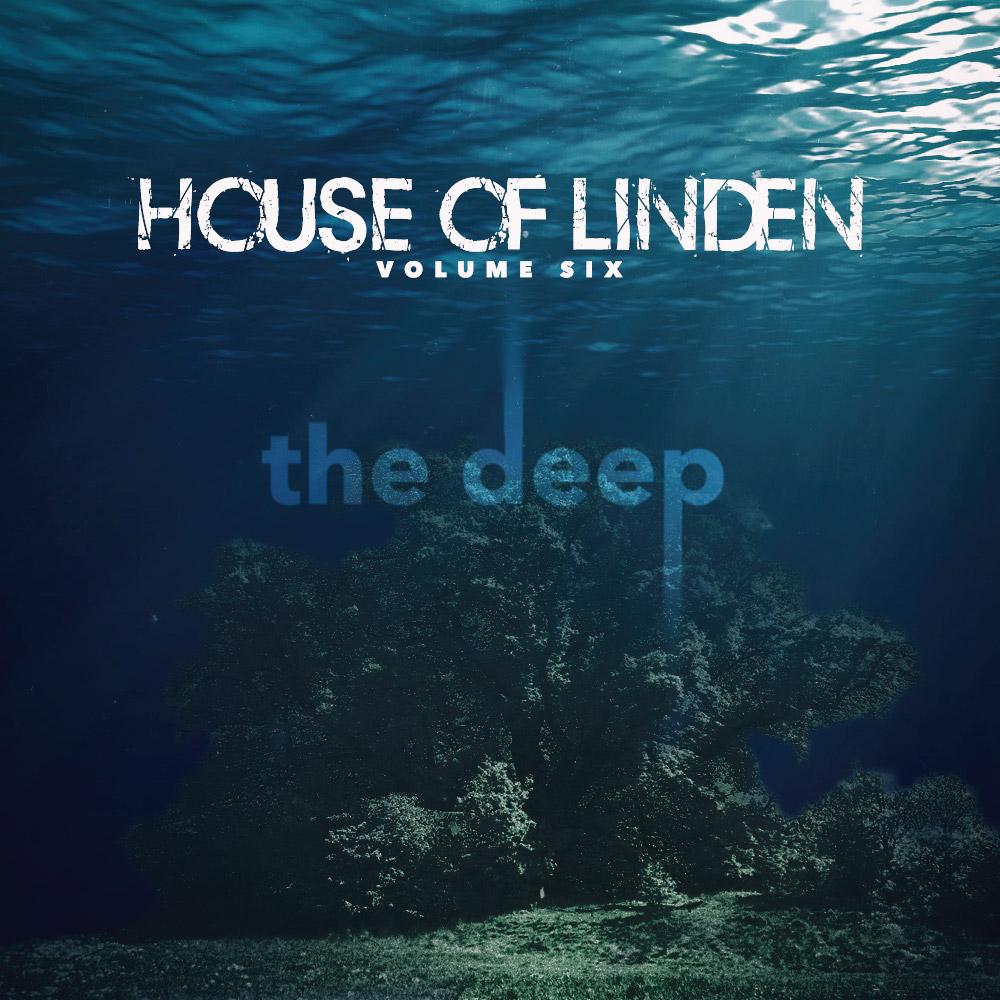 "House of Linden v6 ""the deep"""
