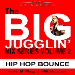 The Big Jugglin Mix Series Vol 2: Hip Hop Bounce (mixed by Mr. Magnum) Cover