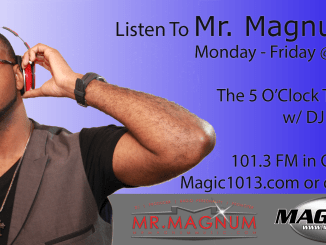 Listen To Mr. Magnum Live on Magic 101.3