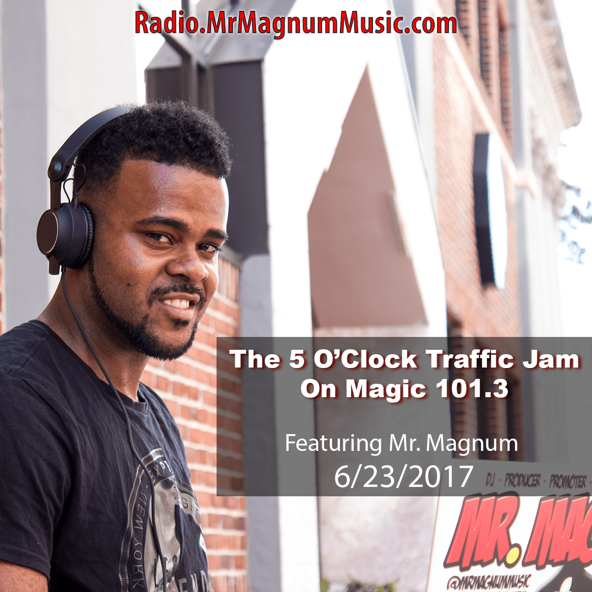 The 5 O'Clock Traffic Jam on Magic 101.3 (Radio Mix 6-23-2017)