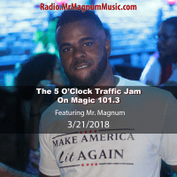 5 O'Clock Traffic Jam on Magic 101.3 (Radio Mix 3-21-2018)