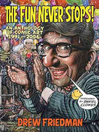 The Fun Never Stops!, cartoonist, Drew Friedman, Mr. Media Interviews