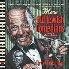 More Old Jewish Comedians, cartoonist, Drew Friedman, Mr. Media Interviews