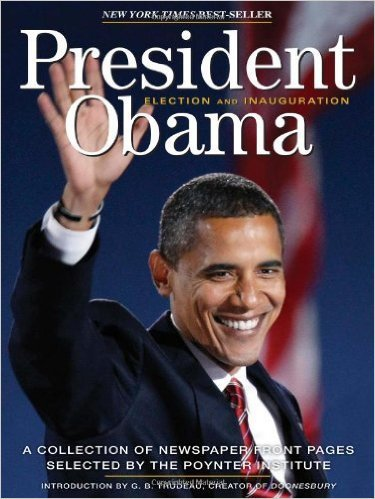 President Obama Election 2008: A Collection of Newspaper Front Pages Selected by the Poynter Institute, Mr. Media Interviews