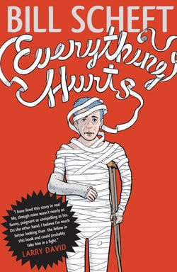 Everything Hurts by Bill Scheft, Mr. Media Interviews