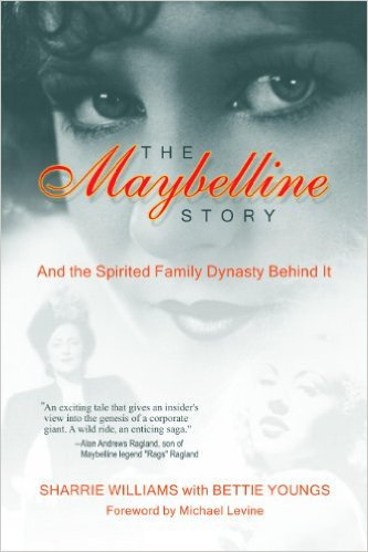 The Maybelline Story and the Spirited Family Dynasty Behind It by Sharrie Williams, Mr. Media Interviews