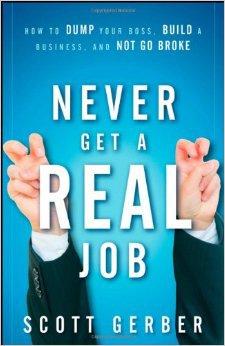 Never Get a Real Job by Scott Gerber, Mr. Media Interviews