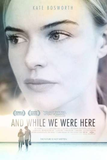 And While We Were Here, Kate Bosworth, Iddo Goldberg, Kat Coiro, Mr. Media interview