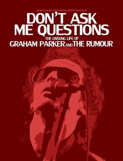 Don't Ask Me Questions: The Unsung Life of Graham Parker and The Rumour, Mr. Media Interviews