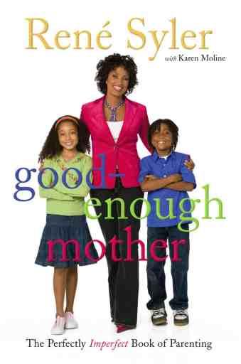 Good Enough Mother, author, Rene Syler, Mr. Media Interviews