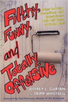 Filthy, Funny, and Totaly Offensive by Jeffrey Gurian,  Mr. Media Interviews